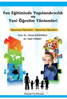Fen Eğitiminde Yapılandırıcılık ve Yeni Öğretim Yöntemleri