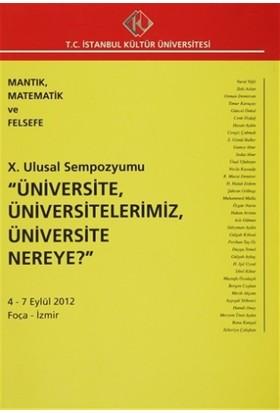 """10. Ulusal Sempozyumu """"Üniversite, Üniversitelerimiz, Üniversite Nereye?"""" 4 - 7 Eylül 2012"""