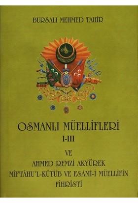 Osmanlı Müellifleri 1-3 ve Ahmed Remzi Akyürek Miftah'ul Kütüb ve Esami-i Müellifin Fihristi