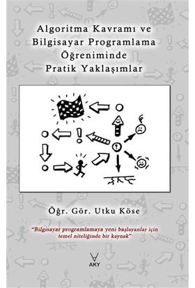 Algoritma Kavramı ve Bilgisayar Programlama Öğreniminde Pratik Yaklaşımlar