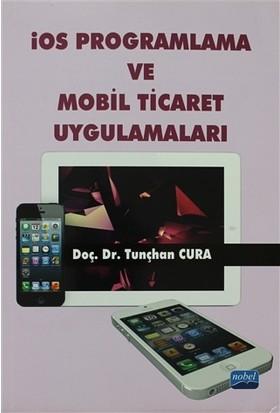 İOS Programlama ve Mobil Ticaret Uygulamaları - Tunçhan Cura