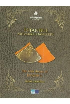 İstanbul Muvakkithaneleri - The Clok Rooms of İstanbul