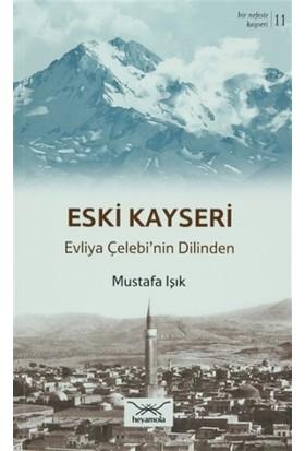 Bir Nefeste Kayseri 11 - Eski Kayseri