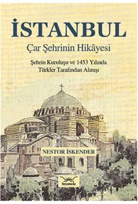 İstanbul Çar Şehrinin Hikayesi
