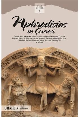 Aphrodisias ve Çevresi - Erdal Yazıcı