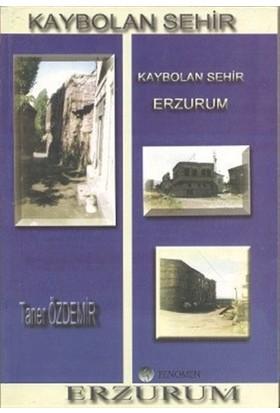 Kaybolan Şehir Erzurum