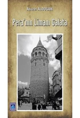 Pera'nın Limanı Galata