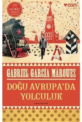 Doğu Avrupa'da Yolculuk - Gabriel Garcia Marquez
