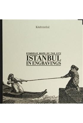 Symbolic Maps of the City: Istanbul in Engravings