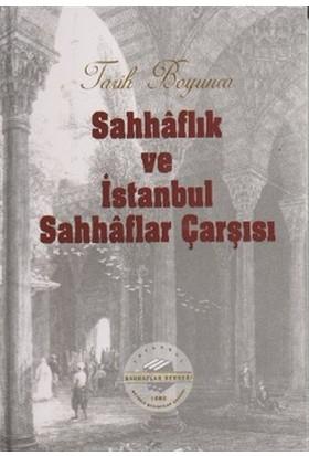 Tarih Boyunca Sahhaflık ve İstanbul Sahhaflar Çarşısı