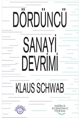 Dördüncü Sanayi Devrimi - Klaus Schwab