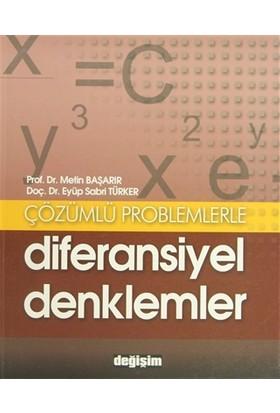Çözümlü Problemlerle Diferansiyel Denklemler - Eyüp Sabri Türker