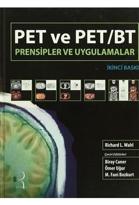 Pet ve Pet / BT Prensipler ve Uygulamalar