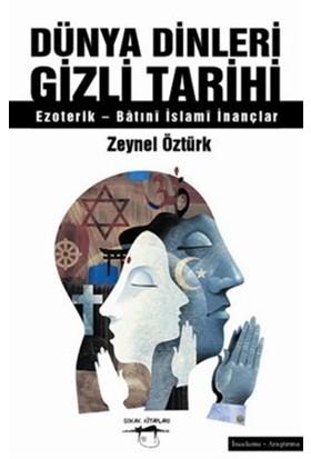 Dünya Dinleri Gizli Tarihi - Zeynel Öztürk