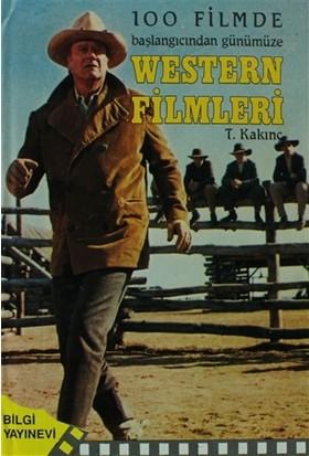 100 Filmde Başlangıcından Günümüze - Western Filmleri