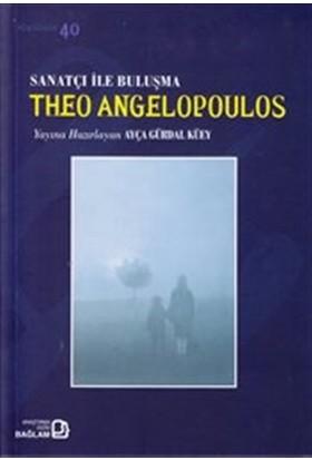 Sanatçı ile Buluşma: Theo Angelopoulos