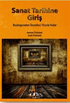Sanat Tarihine Giriş - Mehmet Üstünipek