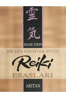 Bir Şifa Sanatı Kılavuzu Reiki Esasları - Diane Stein