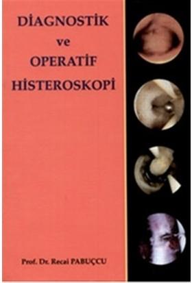Diagnostik ve Operatif Histeroskopi - Recai Pabucçu