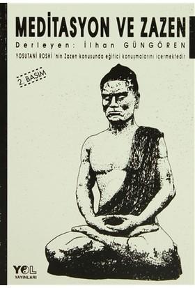 Meditasyon ve Zazen Yosutani Roshi'nin Zazen Konusunda Eğitici Konuşmalarını İçermektedir