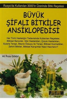 Büyük Şifalı Bitkiler Ansiklopedisi - Ali Rıza Gökbil