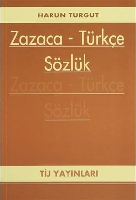 Zazaca - Türkçe Sözlük - Harun Turgut
