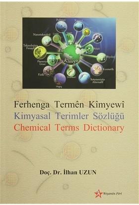Ferhange Termen Kimyewi / Kimyasal Terimler Sözlüğü /Chemical Terms Dictionary