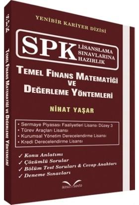 SPK Lisanslama Sınavlarına Hazırlık - Temel Finans Matematiği ve Değerleme Yöntemleri
