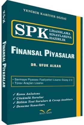 Spk Lisanslama Sınavlarına Hazırlık - Finansal Piyasalar - Ufuk Alkan