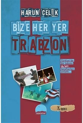 Bize Her Yer Trabzon - Harun Çelik