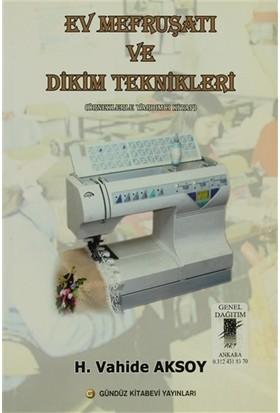 Ev Mefruşatı Ve Dikim Teknikleri - H. Vahide Aksoy