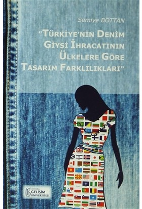 """""""Türkiye'nin Denim Giysi İhracatının Ülkelere Göre Tasarım Farklılıkları"""""""