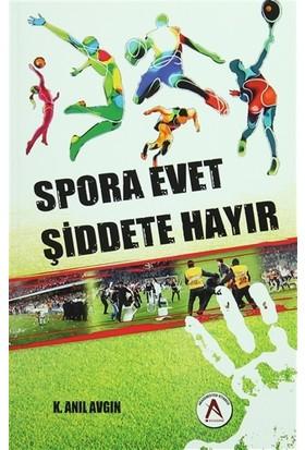 Spora Evet Şiddete Hayır
