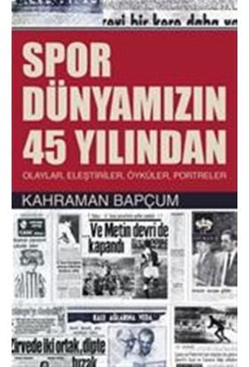 Spor Dünyamızın 45 Yılından