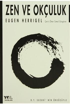 Zen Ve Okçuluk - Eugen Herrigel