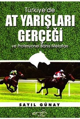 Türkiye'de At Yarışları Gerçeği ve Profesyonel Bahis Metotla - Sayıl Günay