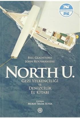 North U. Gezi Yelkenciliği ve Denizcilik El Kitabı - Bill Gladstone