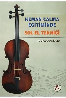 Keman Çalma Eğitiminde Sol El Tekniği - Togroul Ganioğlu