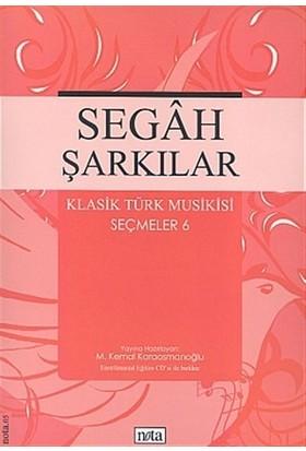 Segah Şarkılar Klasik Türk Musikisi Seçmeler 6