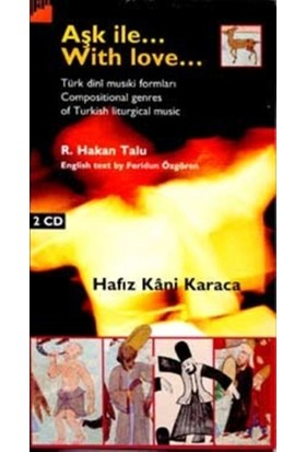 Aşk İle... With Love... Türk dinî musiki formları / Compositional genres of Turkish liturgical music ( Kitap + 2 CD )