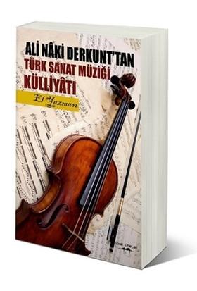 Ali Naki Derkunt'tan Türk Sanat Müziği Külliyatı (El Yazması)