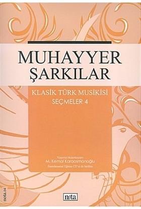 Muhayyer Şarkılar Klasik Türk Musikisi Seçmeler: 4