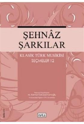 Şehnaz Şarkılar Klasik Türk Musikisi Seçmeler 12