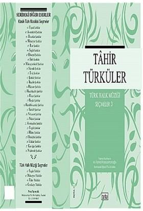 Tahir Türküler Türk Halk Müziği Seçmeler: 3