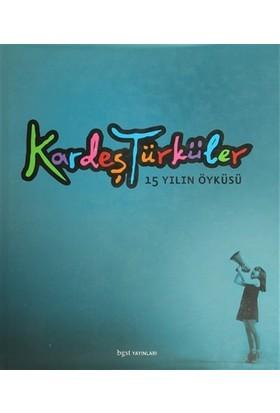 Kardeş Türküler 15 Yılın Öyküsü
