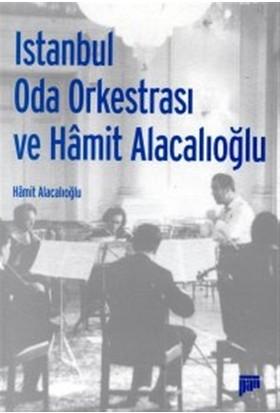 İstanbul Oda Orkestrası ve Hamit Alacalıoğlu