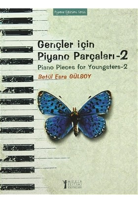 Gençler İçin Piyano Parçaları - 2 / Piano Pieces for Youngsters -2 - Betül Esra Gülsoy
