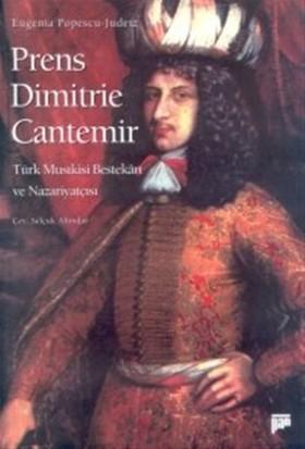 Prens Dimitrie Cantemir Türk Musıkisi Bestekarı ve Nazariyatçısı