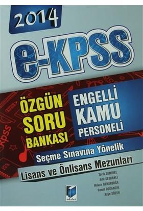 2014 E-KPSS Engelli Kamu Personeli Seçme Sınavı Lisans Önlisans Mezunları Özgün Soru Bankası