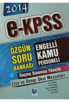 2014 E-KPSS Engelli Kamu Personeli Seçme Sınavına Yönelik Lise ve Dengi Okul Mezunları Özgün Soru Bankası